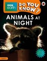BBC Earth Do You Know? Animals at Night Level 2 bookstore