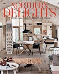 Northern Delights Scandinavian Homes, Interiors and Design