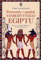 Powstanie i upadek starożytnego Egiptu Dzieje cywilizacji od 3000 p.n.e. Do czasów Kleopatry - Wilkinson Toby
