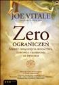 Zero ograniczeń Sekret osiągnięcia bogactwa, zdrowia i harmonii ze światem - Vitale Joe