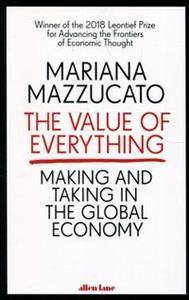 The Value of Everything Making and taking in the global economy pl online bookstore