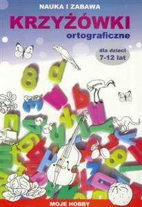 Książki Podobne Do Krzyżówki Ortograficzne Dla Dzieci 7 12