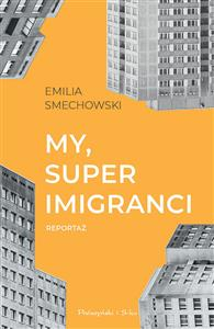 My, super imigranci Reportaż online polish bookstore