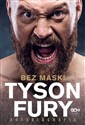 Tyson Fury Bez maski Autobiografia to buy in USA