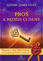 Proś a będzie ci dane - Esther Hicks, Jerry Hicks